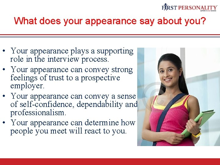 What does your appearance say about you? • Your appearance plays a supporting role