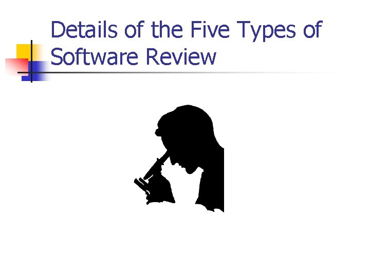Details of the Five Types of Software Review