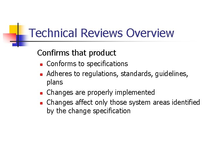 Technical Reviews Overview Confirms that product n n Conforms to specifications Adheres to regulations,