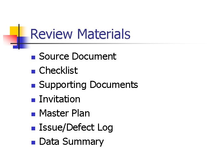 Review Materials n n n n Source Document Checklist Supporting Documents Invitation Master Plan