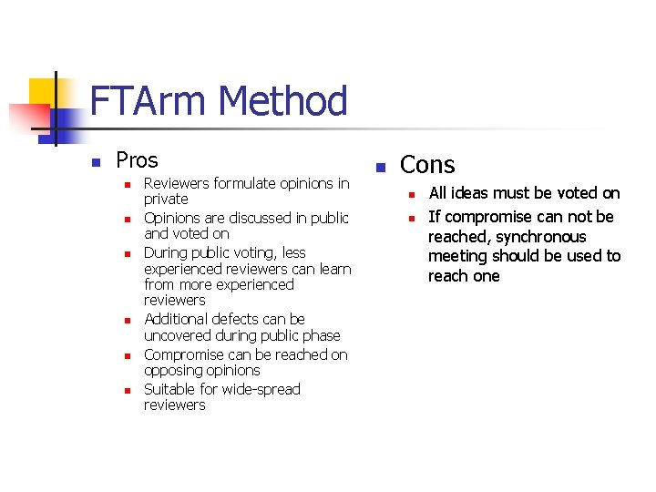 FTArm Method n Pros n n n Reviewers formulate opinions in private Opinions are