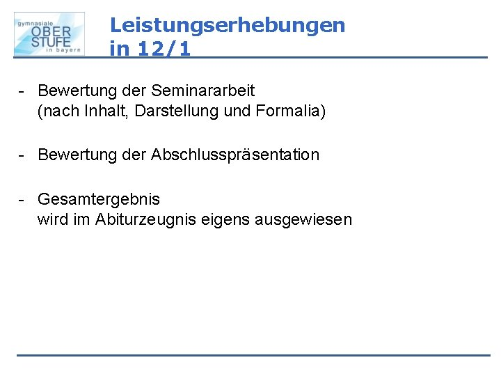 Leistungserhebungen in 12/1 - Bewertung der Seminararbeit (nach Inhalt, Darstellung und Formalia) - Bewertung