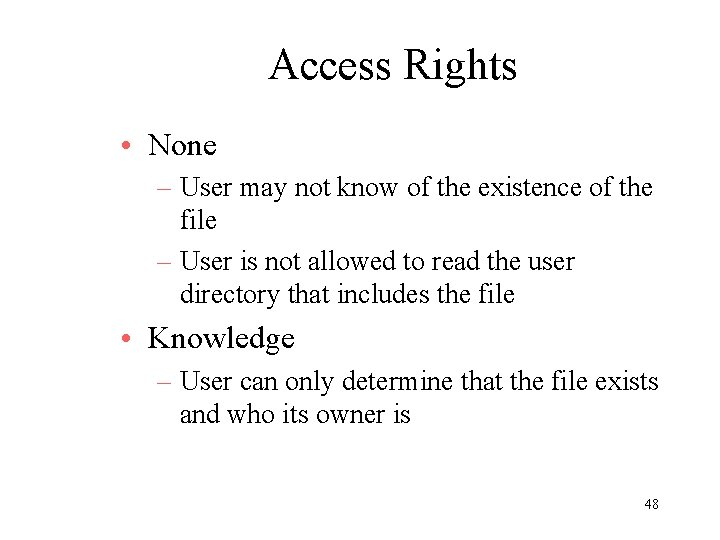 Access Rights • None – User may not know of the existence of the