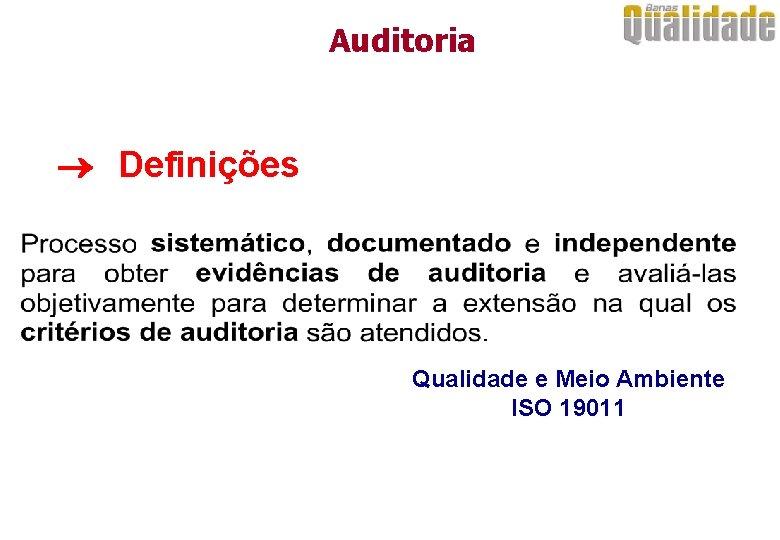 Auditoria Definições Qualidade e Meio Ambiente ISO 19011