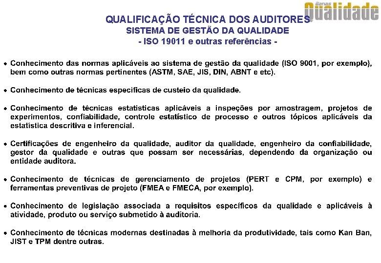 QUALIFICAÇÃO TÉCNICA DOS AUDITORES SISTEMA DE GESTÃO DA QUALIDADE - ISO 19011 e outras