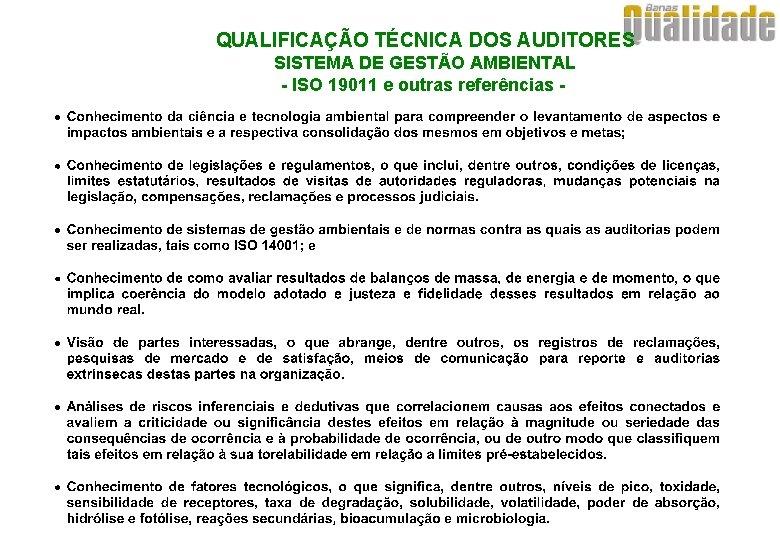 QUALIFICAÇÃO TÉCNICA DOS AUDITORES SISTEMA DE GESTÃO AMBIENTAL - ISO 19011 e outras referências