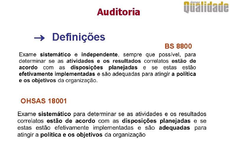 Auditoria Definições OHSAS 18001 BS 8800