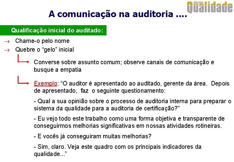 A comunicação na auditoria. . · Qualificação inicial do auditado: ® Chame-o pelo nome