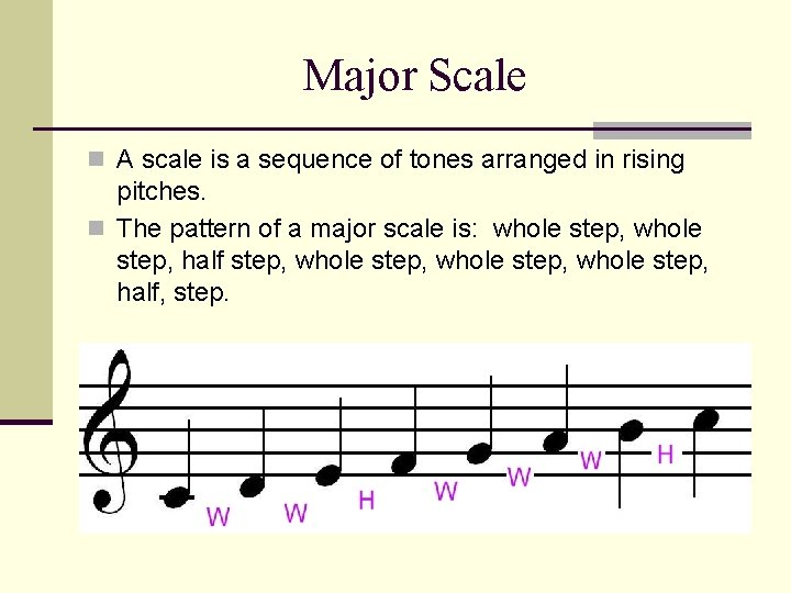 Major Scale n A scale is a sequence of tones arranged in rising pitches.