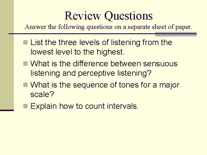 Review Questions Answer the following questions on a separate sheet of paper. n List