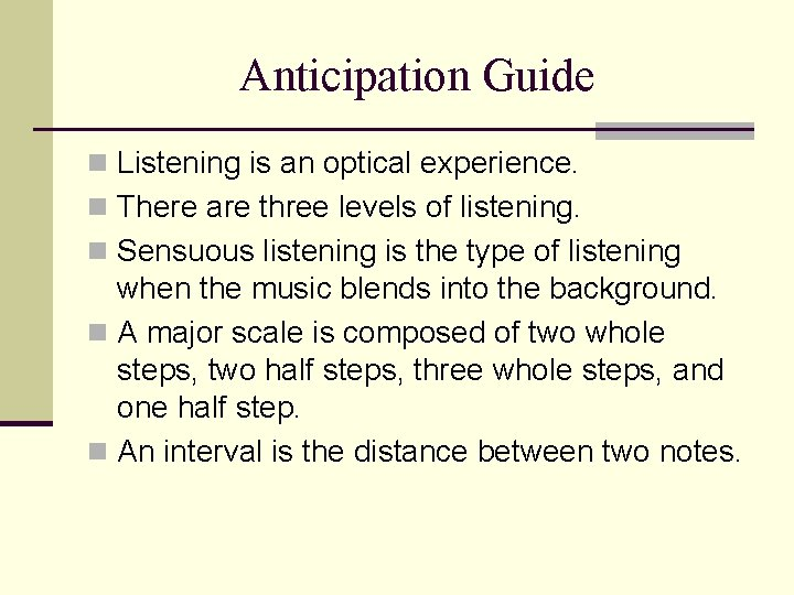 Anticipation Guide n Listening is an optical experience. n There are three levels of