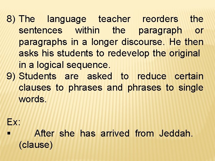 8) The language teacher reorders the sentences within the paragraph or paragraphs in a