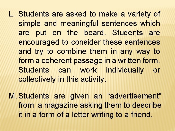 L. Students are asked to make a variety of simple and meaningful sentences which