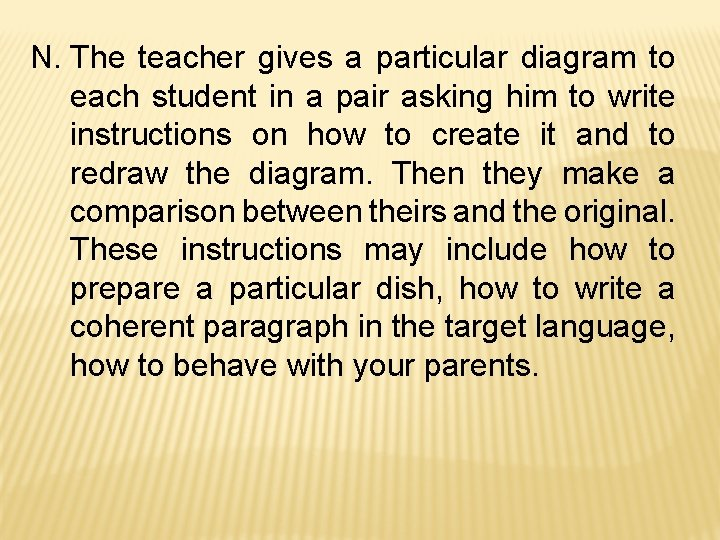 N. The teacher gives a particular diagram to each student in a pair asking