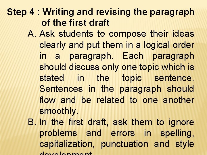 Step 4 : Writing and revising the paragraph of the first draft A. Ask