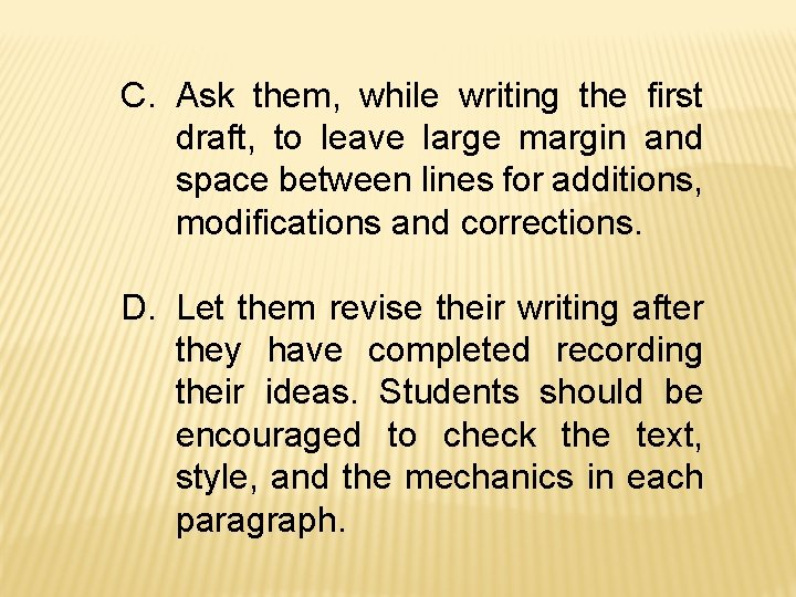 C. Ask them, while writing the first draft, to leave large margin and space