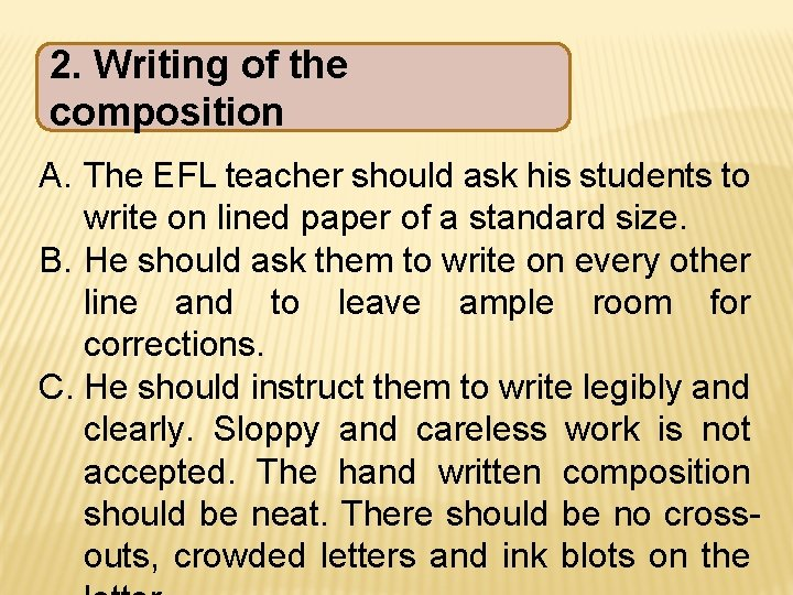 2. Writing of the composition A. The EFL teacher should ask his students to
