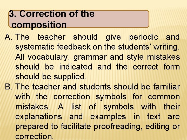 3. Correction of the composition A. The teacher should give periodic and systematic feedback