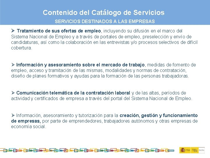 Contenido del Catálogo de Servicios SERVICIOS DESTINADOS A LAS EMPRESAS Ø Tratamiento de sus