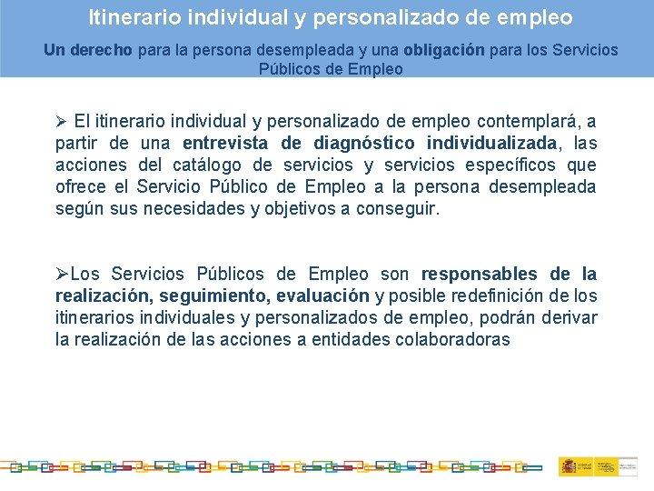 Itinerario individual y personalizado de empleo Un derecho para la persona desempleada y una