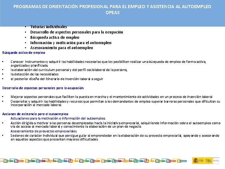 PROGRAMAS DE ORIENTACIÓN PROFESIONAL PARA EL EMPLEO Y ASISTENCIA AL AUTOEMPLEO OPEAS • •