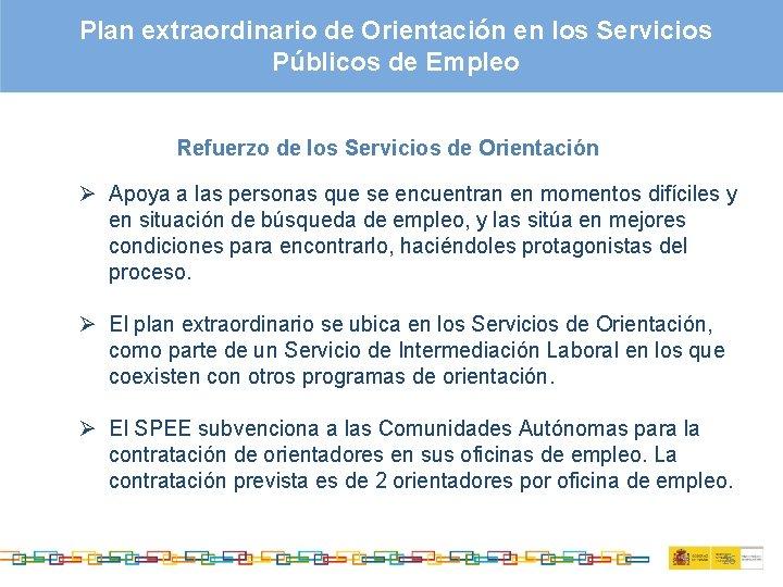 Plan extraordinario de Orientación en los Servicios Públicos de Empleo Refuerzo de los Servicios