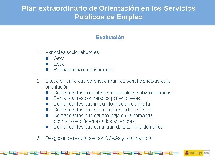 Plan extraordinario de Orientación en los Servicios Públicos de Empleo Evaluación 1. Variables socio-laborales
