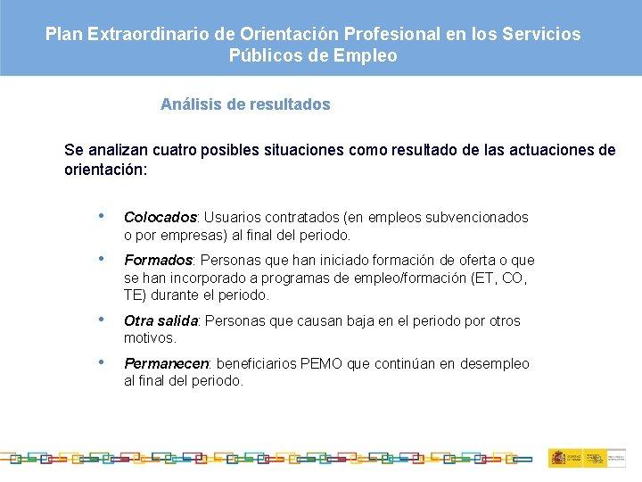 Plan Extraordinario de Orientación Profesional en los Servicios Públicos de Empleo Análisis de resultados