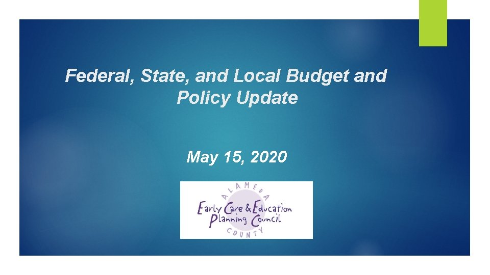 Federal, State, and Local Budget and Policy Update May 15, 2020