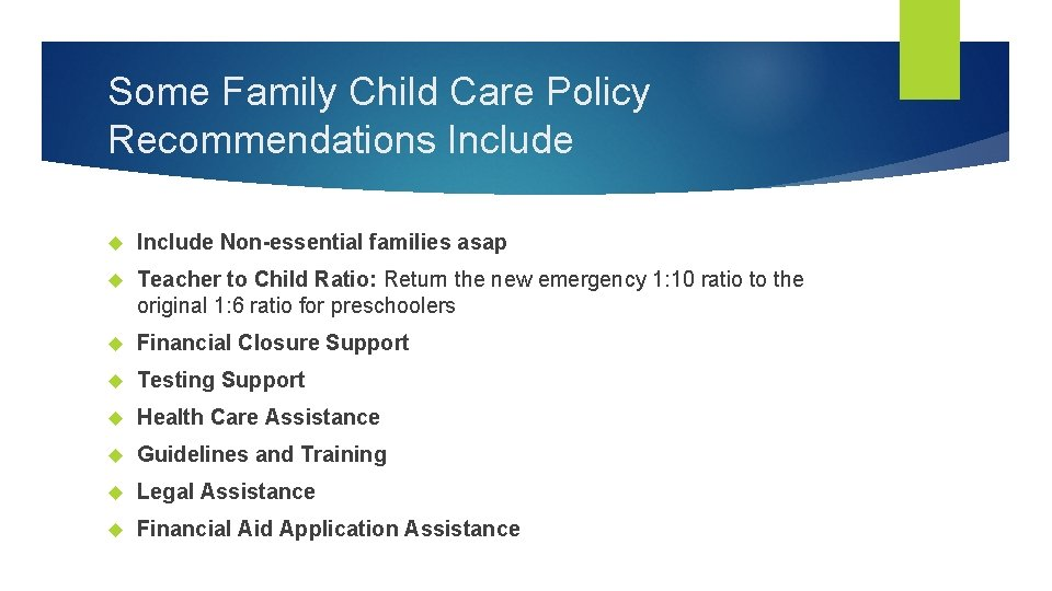 Some Family Child Care Policy Recommendations Include Non-essential families asap Teacher to Child Ratio: