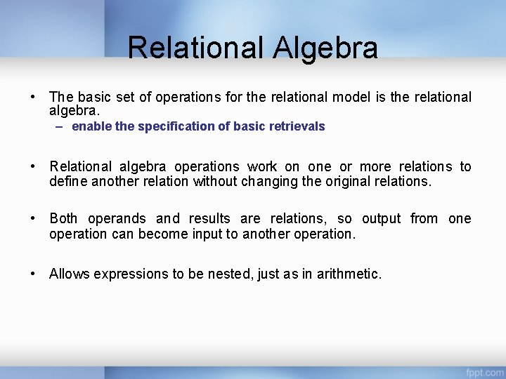Relational Algebra • The basic set of operations for the relational model is the