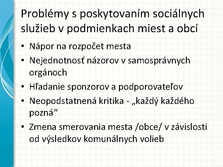 Problémy s poskytovaním sociálnych služieb v podmienkach miest a obcí • Nápor na rozpočet