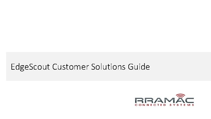 Edge. Scout Customer Solutions Guide