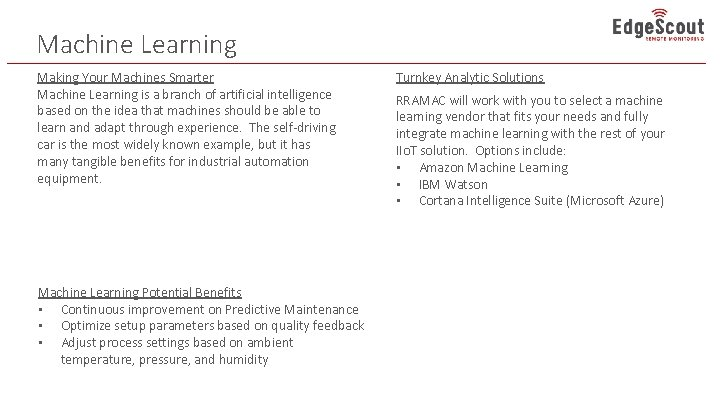 Machine Learning Making Your Machines Smarter Machine Learning is a branch of artificial intelligence