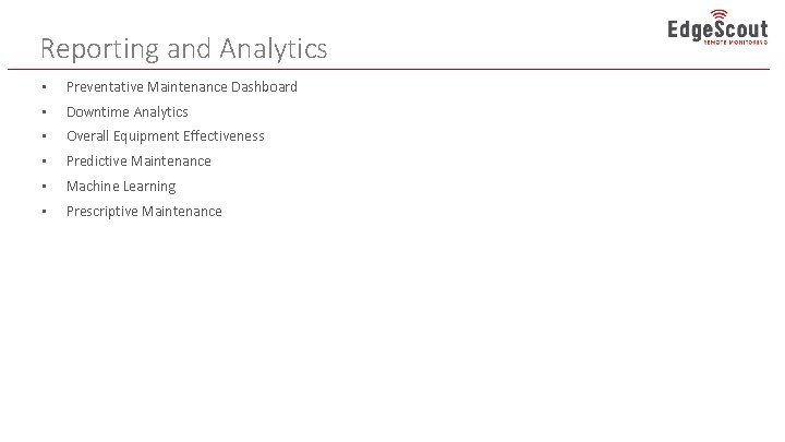Reporting and Analytics • Preventative Maintenance Dashboard • Downtime Analytics • Overall Equipment Effectiveness