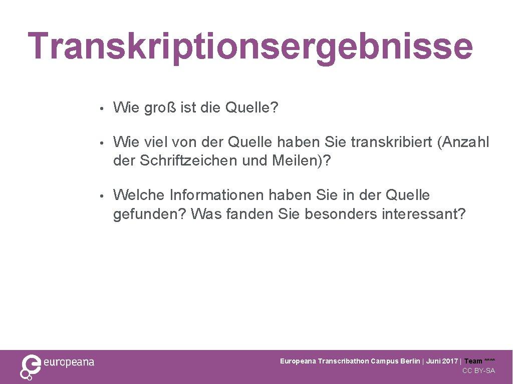Transkriptionsergebnisse • Wie groß ist die Quelle? • Wie viel von der Quelle haben