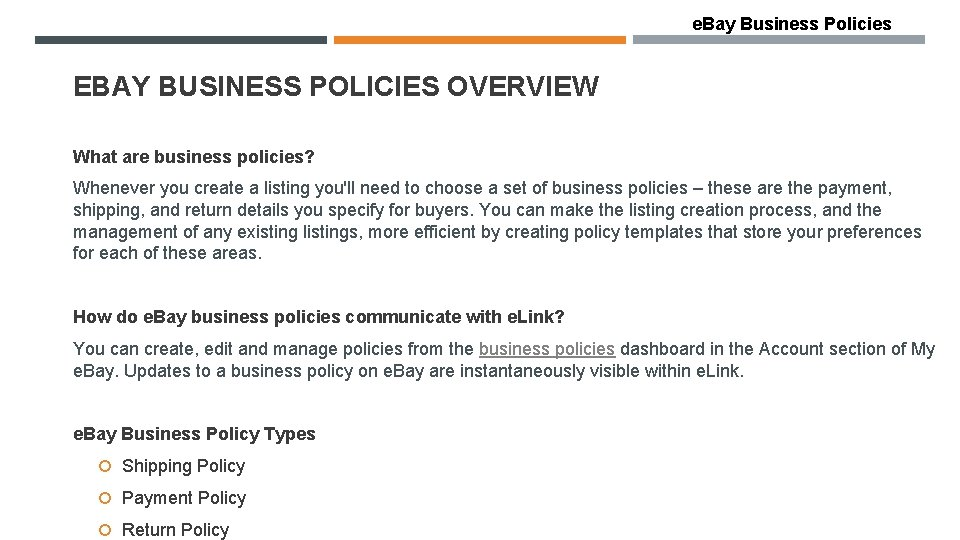 e. Bay Business Policies EBAY BUSINESS POLICIES OVERVIEW What are business policies? Whenever you