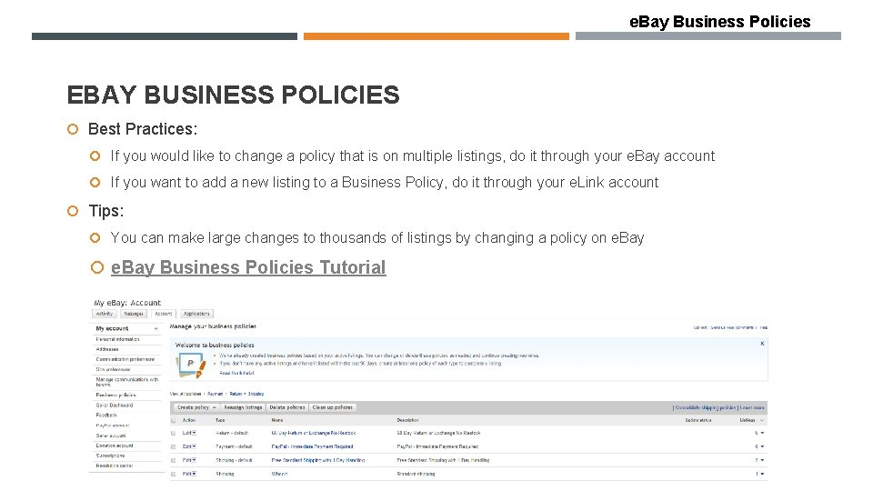 e. Bay Business Policies EBAY BUSINESS POLICIES Best Practices: If you would like to