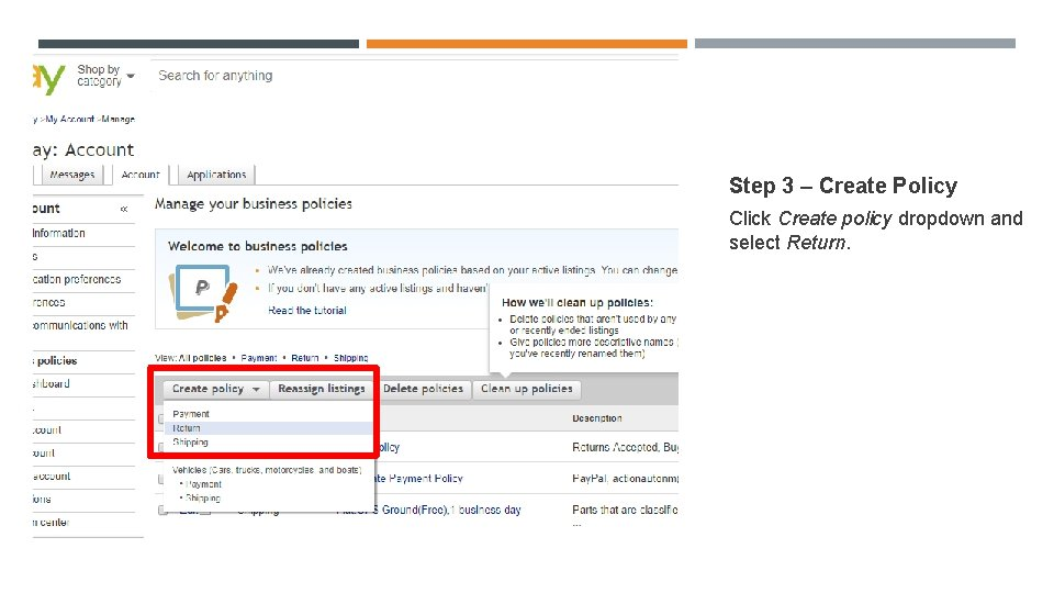 Step 3 – Create Policy Click Create policy dropdown and select Return.