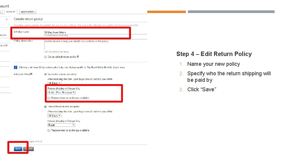 Step 4 – Edit Return Policy 1. Name your new policy 2. Specify who