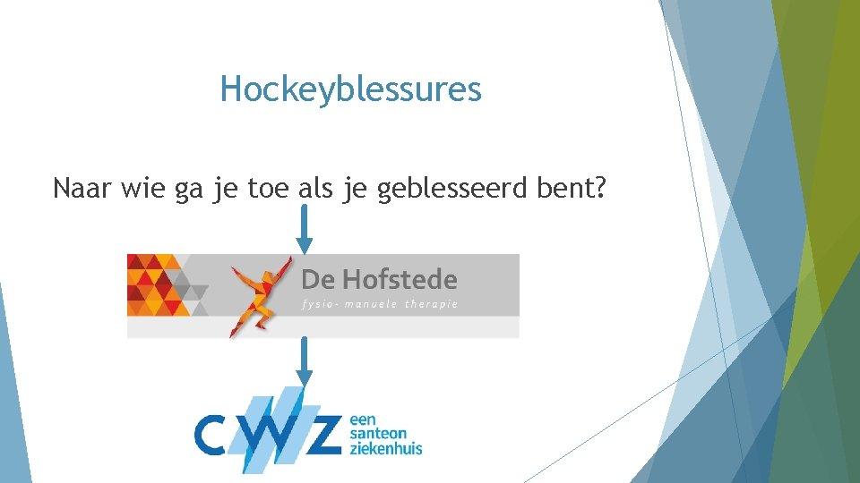 Hockeyblessures Naar wie ga je toe als je geblesseerd bent?