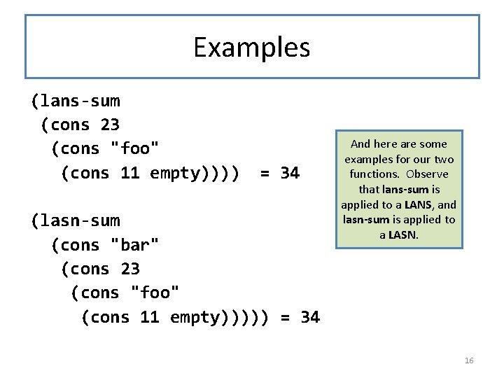 """Examples (lans-sum (cons 23 (cons """"foo"""" (cons 11 empty)))) = 34 (lasn-sum (cons """"bar"""""""