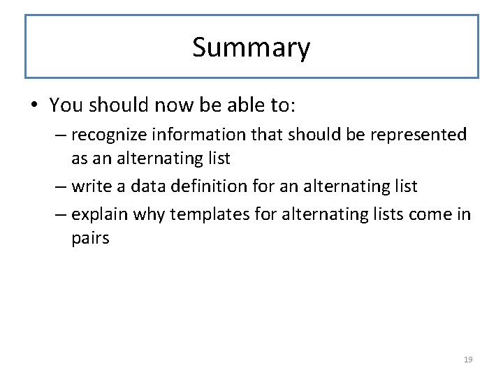 Summary • You should now be able to: – recognize information that should be