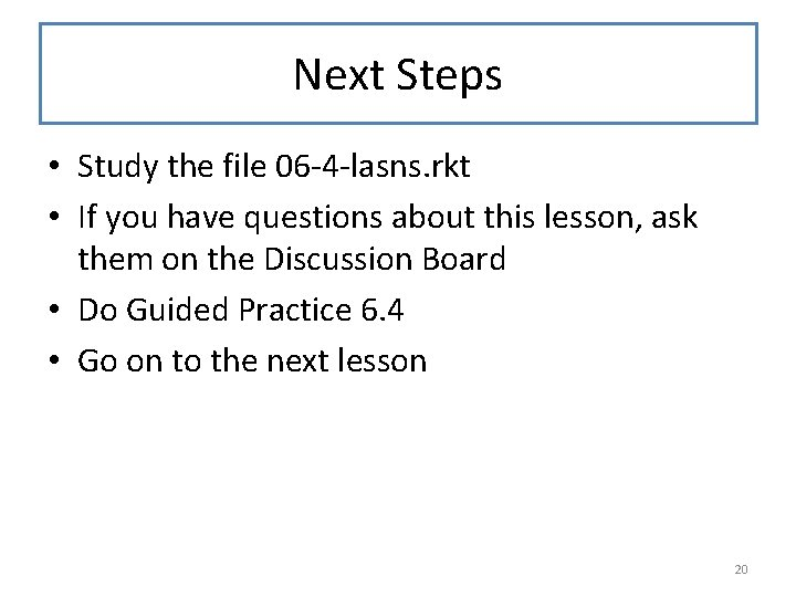 Next Steps • Study the file 06 -4 -lasns. rkt • If you have