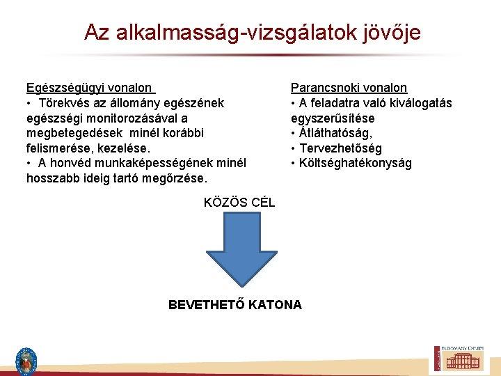 közös kezelési vizsgálatok)
