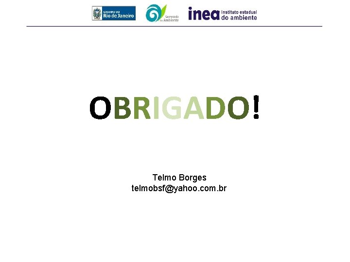 OBRIGADO! Telmo Borges telmobsf@yahoo. com. br