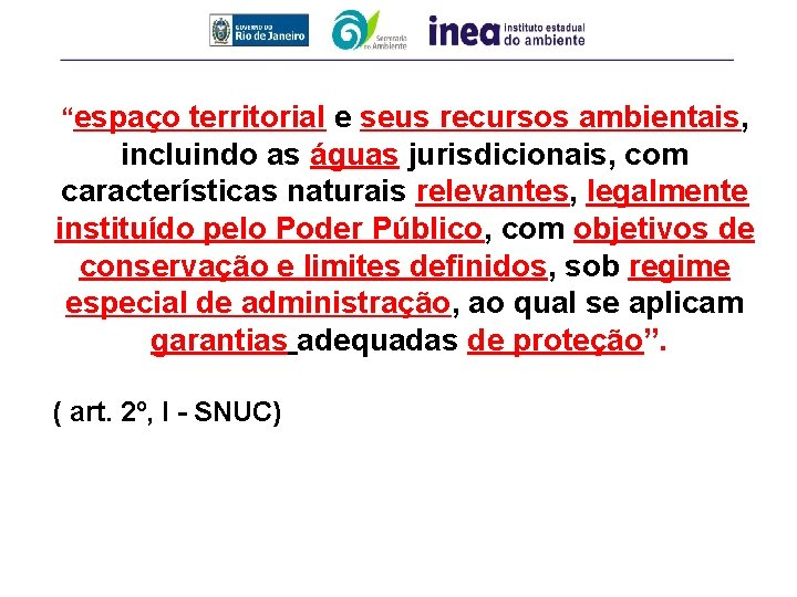 """""""espaço territorial e seus recursos ambientais, incluindo as águas jurisdicionais, com características naturais relevantes,"""