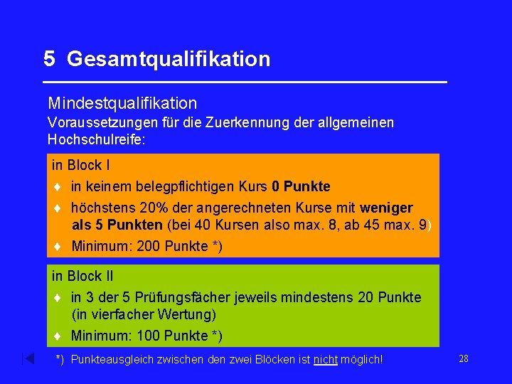 5 Gesamtqualifikation _________________ Mindestqualifikation Voraussetzungen für die Zuerkennung der allgemeinen Hochschulreife: in Block I