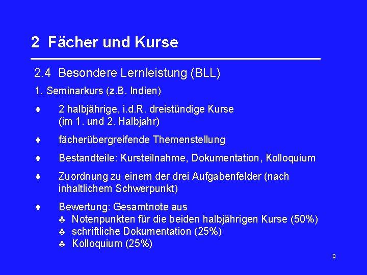 2 Fächer und Kurse _________________ 2. 4 Besondere Lernleistung (BLL) 1. Seminarkurs (z. B.