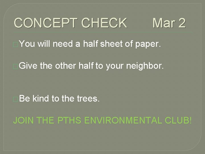 CONCEPT CHECK Mar 2 �You will need a half sheet of paper. �Give the